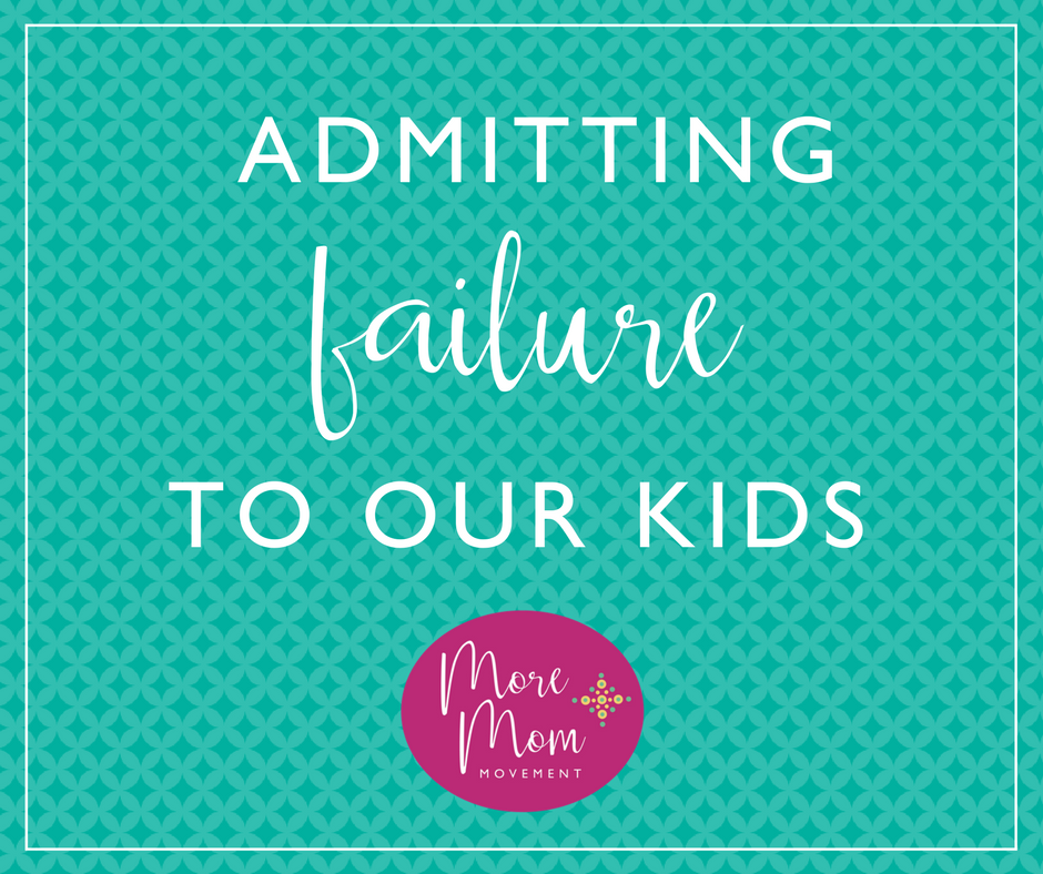 Admitting Failure to Our Kids - Why is this important?