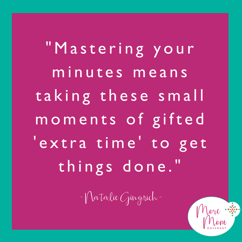 "5 Steps to Organizing the Overwhelm: Mastering your minutes means taking these small moments of gifted ""extra time"" to get things done"