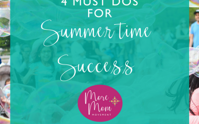 4 Must Dos For Summertime Success!