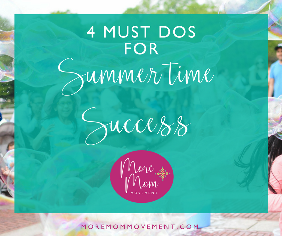 4 Must Dos for Summertime Success